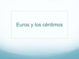 Euros y los céntimos