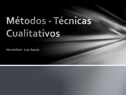 Métodos - Técnicas Cualitativos