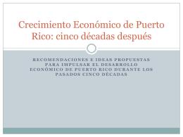 Crecimiento Económico de Puerto Rico: cinco décadas después