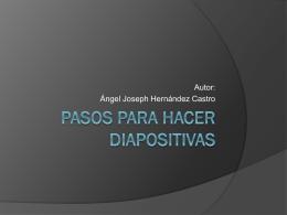 Pasos para hacer diapositivas - Hernández Castro Angel Joseph