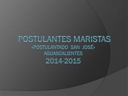BOLETÍN Del postulantado marista «san José» AGOSTO DE 2014
