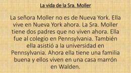 La vida de la Sra. Moller La señora Moller no es de Nueva York. Ella