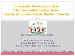 Proyecto Socioeducativo *Juntos podemos lograrlo* Jardín de niños