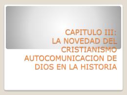 CAPITULO III: LA NOVEDAD DEL CRISTIANISMO