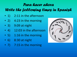 Para hacer ahora Write the following times in Spanish