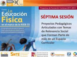 SÉPTIMA SESIÓN Proyectos Pedagógicos Articulados con Temas