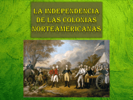 La Independencia de las colonias Norteamericanas
