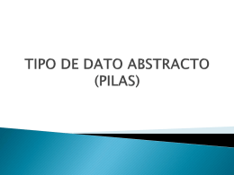 TIPO DE DATO ABSTRACTO (PILAS)