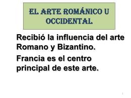 EL ARTE ROMÁNICO U OCCIDENTAL
