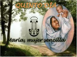 QUINTO DÍA María, mujer sencilla - Misioneras de la Inmaculada