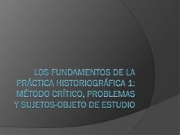Los fundamentos de la práctica historiográfica 1: Método crítico