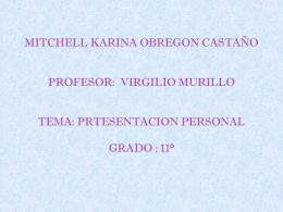 MITCHELL KARINA OBREGON CASTAÑO PROFESOR: VIRGILIO