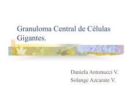 Granuloma Central de Células Gigantes.