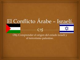 El Conflicto Árabe * Israelí.