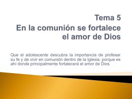 Tema 5 En la comunión se fortalece el amor de Dios