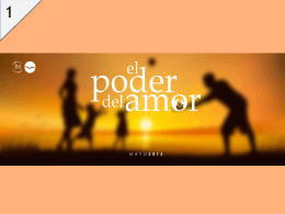 El Poder del Amor – Power Point Multimedia