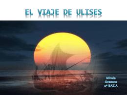 EL VIAJE DE ULISES Mireia Granero 2º BAT.A ULISES GANA LA