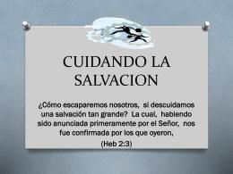 CUIDANDO LA SALVACION - IGLESIA DE CRISTO MATEO 16:18