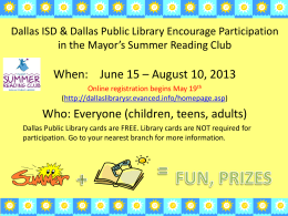 Dallas ISD supports the Dallas Public Library Mayor*s Summer