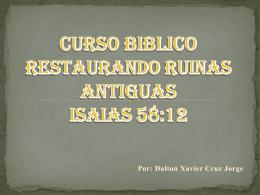 Descarga - RESTAURANDO RUINAS ANTIGUAS ISAIAS 58:18