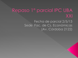 Repaso 1° parcial IPC UBA XXI