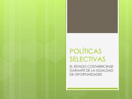 POLÍTICAS SELECTIVAS