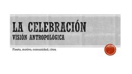 La Celebración, visión antropológica