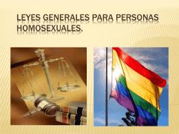 Leyes generales para personas homosexuales.