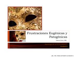 Frustraciones Eugénicas y Patogénicas