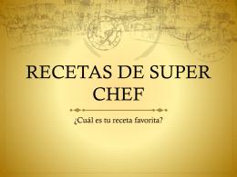 RECETAS DE SUPER CHEF