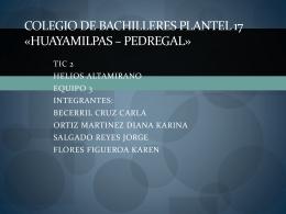 colegio de bachilleres plantel 17 «huayamilpas * pedregal