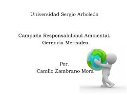 Campaña de Responsabilidad Ambiental *Si lo