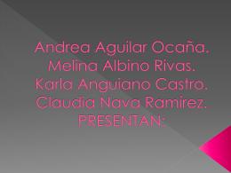 Andrea Aguilar Ocaña. Melina Albino Rivas. Karla Anguiano Castro