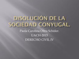 DISOLUCIÓN DE LA SOCIEDAD CONYUGAL.
