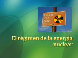 El régimen de la energía nuclear