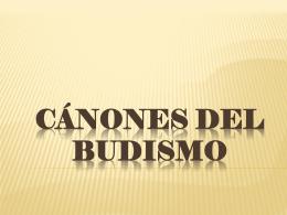 CÁNONES DEL BUDISMO