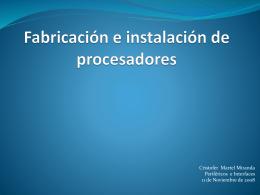 Fabricación e instalación de procesadores
