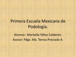 Primera Escuela Mexicana de Podología.