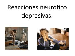 Reacciones neurótico depresivas.
