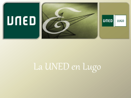 Presentación de PowerPoint - UNED – Centro Asociado de Lugo