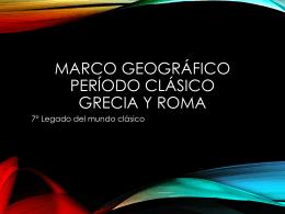 Marco geográfico período clásico Grecia y Roma