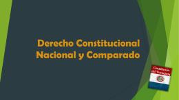Derecho Constitucional Nacional y Comparado - Derecho UNA