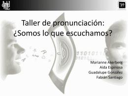 Taller de pronunciación: ¿Somos lo que escuchamos?