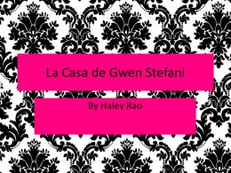 La Casa de Gwen Stefani