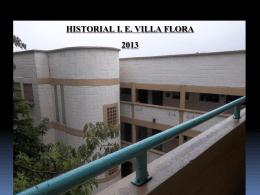 HISTORIAL I. E. VILLA FLORA - Institución Educativa Villa Flora