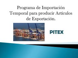 Programa de Importación Temporal para producir Artículos