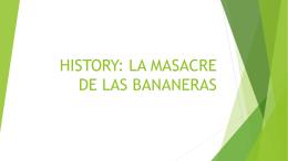 HISTORY: LA MASACRE DE LAS BANANERAS
