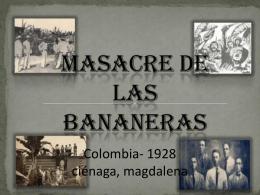 Masacre de las Bananeras 6 de diciembre de 1928
