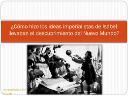 ¿Cómo hizo los ideas imperialistas de Isabel llevaban el