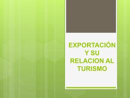 EXPORTACIÓN DIRIGIDA AL TURISMO